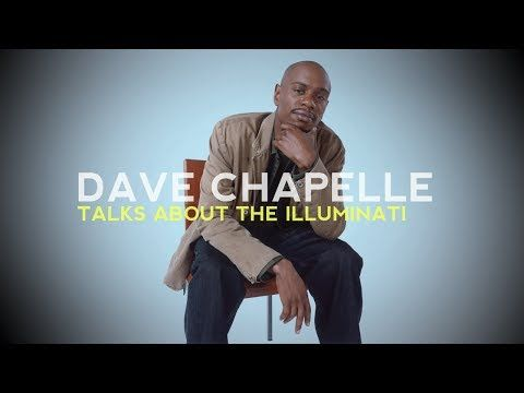 Dave Chapelle Talks About The Illuminati - YouTube