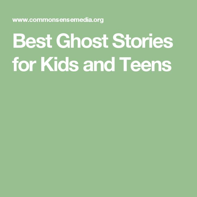 Best Ghost Stories for Kids and Teens