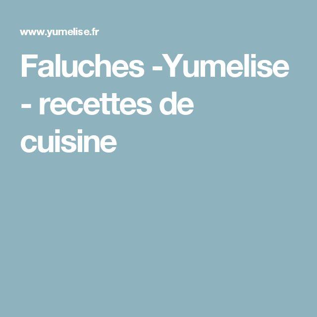 Faluches -Yumelise - recettes de cuisine