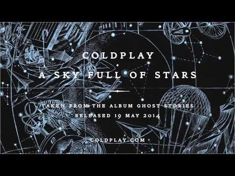 ▶ Coldplay - A Sky Full Of Stars (Official audio) - YouTube Definitely not going to be the same Coldplay