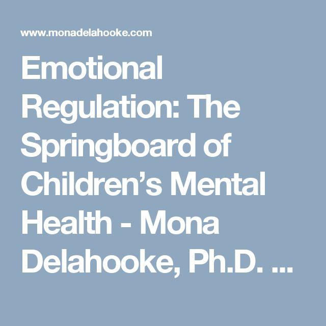 Emotional Regulation: The Springboard of Children's Mental Health - Mona Delahooke, Ph.D. - Pediatric Psychologist - California