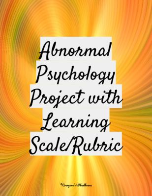 Psychology Research Project: Abnormal Psychology from EveryonesWheelhouse from EveryonesWheelhouse on TeachersNotebook.com (3 pages)  - This psychology research project for abnormal psychology includes a thorough project description, a project proposal template, and a learning scale/rubric with which to assess the project.
