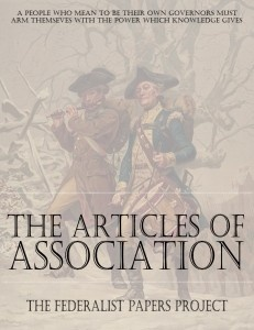 """Get a FREE copy of """"The Articles of Association"""". On September 5, 1774the Continental Congress convened for the first time and adopted the Articles of Association, which stated that if the Intolerable Acts were not repealed by December 1, 1774, a boycott of British goods would begin in the colonies. The Articles of Association were dated October 20, 1774 and were the foundations leading to the Declaration of Independence."""