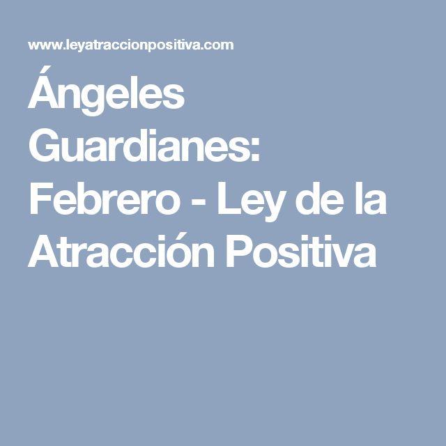 Ángeles Guardianes: Febrero - Ley de la Atracción Positiva