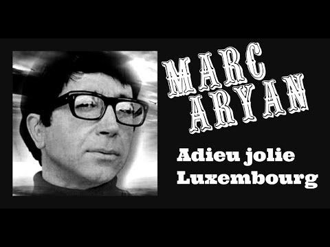 Marc Aryan - Adieu jolie Luxembourg-Lyrics-Paroles.wmv