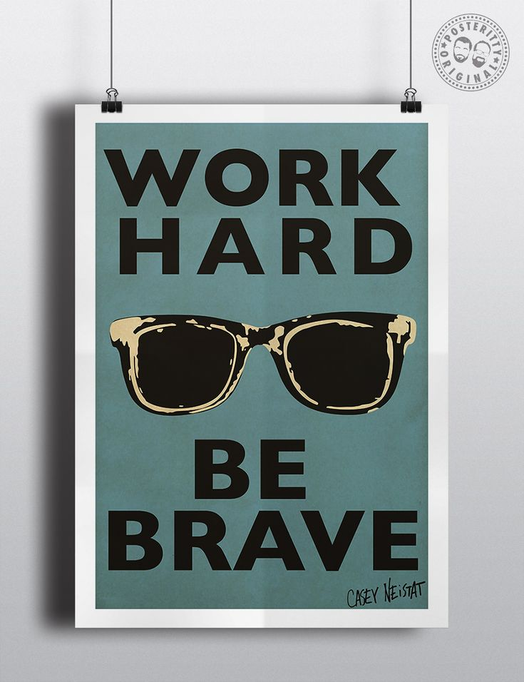 Casey Neistat Quote Work Hard Be BRave #WorkHard #BeBrave Neistatglasses #InspirationalQuotes