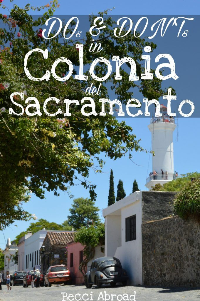 Colonia del Sacramento is a popular get-away from Buenos Aires. Check out these DOs and DON'Ts to get the most out of your visit to Uruguay's colonial town!