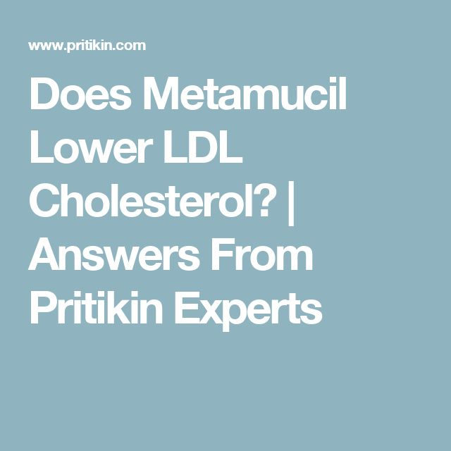 Does Metamucil Lower LDL Cholesterol? | Answers From Pritikin Experts