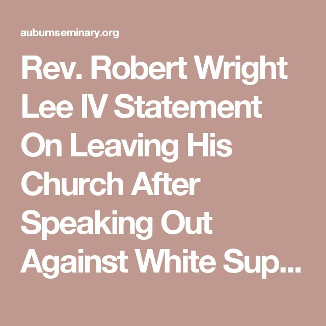 Rev. Robert Wright Lee IV Statement On Leaving His Church After Speaking Out Against White Supremacy at MTV Video Music Awards - Auburn Seminary