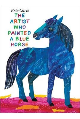 The Artist Who Painted a Blue Horse by Eric Carle- A book about a beloved author.