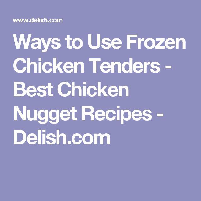 Ways to Use Frozen Chicken Tenders - Best Chicken Nugget Recipes - Delish.com