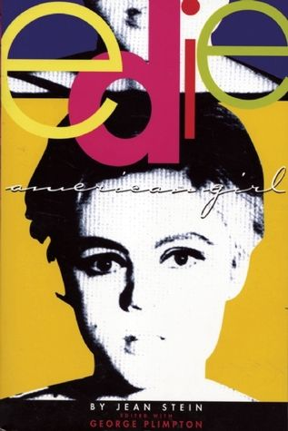 Edie: American Girl by Jean Stein, edited with George Plimpton