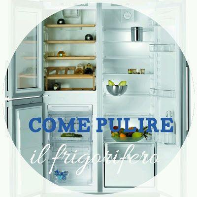 Il Rifugio Perfetto: Pulizia del frigorifero