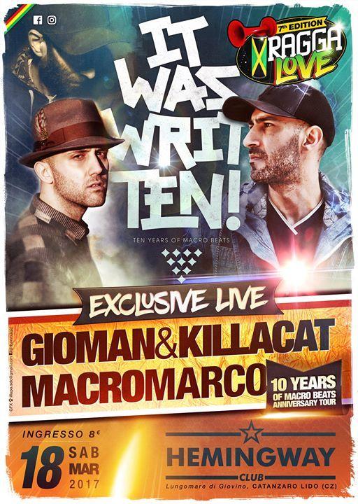#ItWasWritTEN...  Il 18 marzo andrà in scena uno show imperdibile per festeggiare i 10 anni di Macro Beats Records, una delle etichette più amate e seguite nel panorama della musica indipendente. Per l'occasione, dopo 4 anni torneranno a duettare insieme  GIOMAN & KILLACAT riproponendo, con un pò di novità, quello show che li ha visti calcare i palchi di tutta l'Italia per un decennio!  Assieme a loro, the boss aka MACRO MARCO, colui che è stato il principale ispiratore del duo catanzarese…