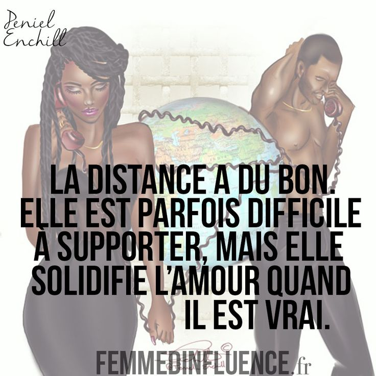"""Citation : """"La distance a du bon. Elle est parfois difficile à supporter, mais elle solidifie l'amour quand il est vrai."""""""