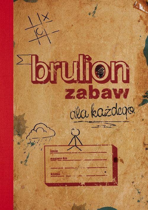 Brulion zabaw dla każdego -   Opracowanie zbiorowe , tylko w empik.com: 11,24…
