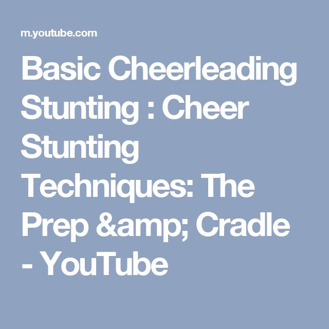 Basic Cheerleading Stunting : Cheer Stunting Techniques: The Prep & Cradle - YouTube