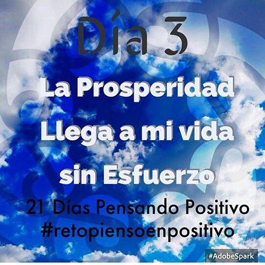 Dia #3 #retopiensopositivo La prosperidad viene a mi sin esfuerzo!!