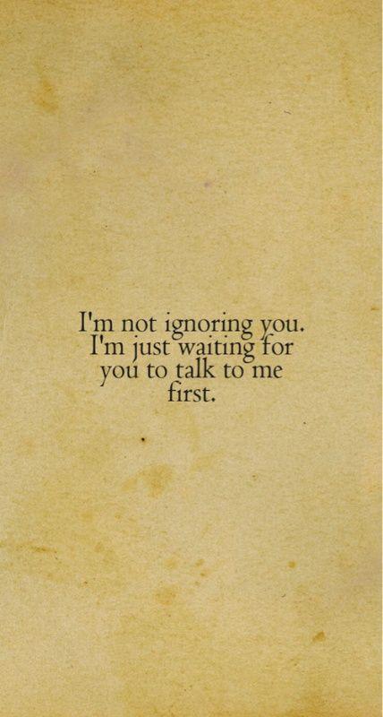 err for me in the end i can't wait but when i start to talk to you it seems you ignoring me. it's kinda heartbreak to me T_T