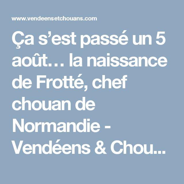 Ça s'est passé un 5 août… la naissance de Frotté, chef chouan de Normandie - Vendéens & Chouans