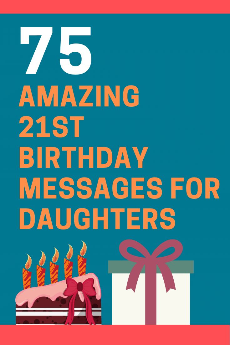 75 amazing 21st birthday messages for your daughter in