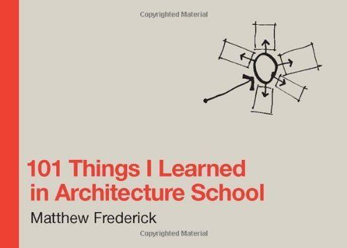 101 Things I Learned in Architecture School by Matthew Frederick, http://www.amazon.com/dp/B002CQV4OQ/ref=cm_sw_r_pi_dp_dQzktb0BV9HD8