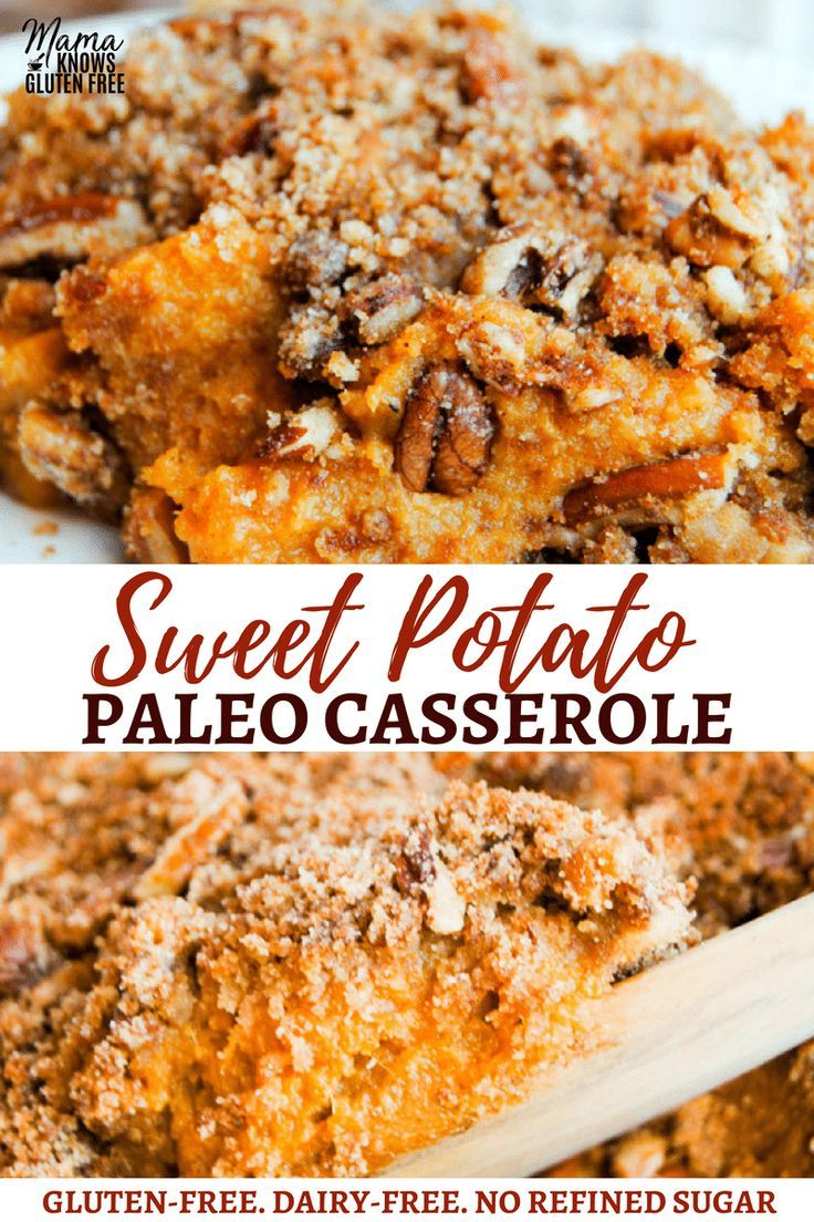 Paleo Sweet Potato Casserole A Southern Classic With A Paleo