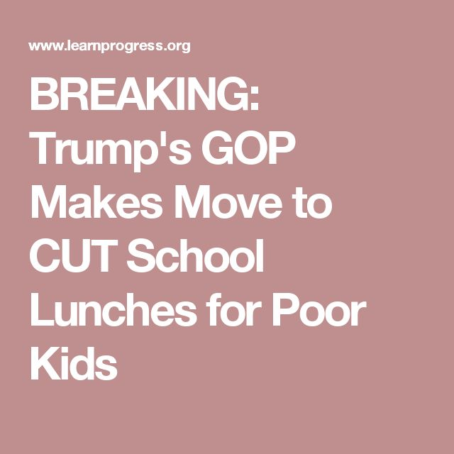 BREAKING: Trump's GOP Makes Move to CUT School Lunches for Poor Kids