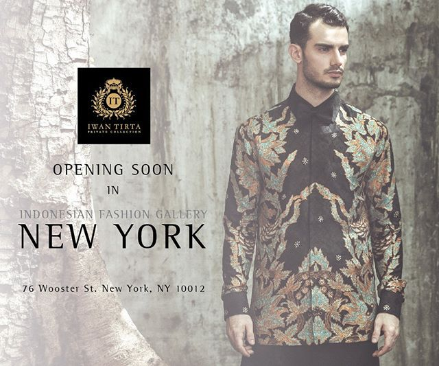 #leadersweariwantirta in NYC!  Iwan Tirta Private Collection at Indonesian Fashion Gallery New York, 76 Wooster St. New York, NY 10012.  #iwantirta
