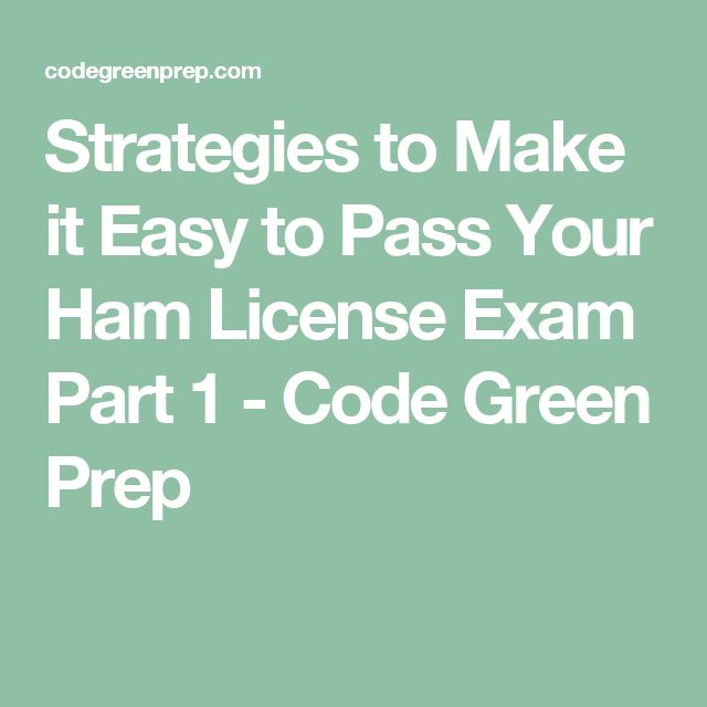 Strategies to Make it Easy to Pass Your Ham License Exam Part 1 - Code Green Prep