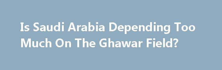 Is Saudi Arabia Depending Too Much On The Ghawar Field? http://betiforexcom.livejournal.com/25955109.html  About the only joy Fossil Fuelers have been getting lately is the sweet satisfaction that the 'Peak Oil' crowd got it wrong. What the Fossil Fuelers may need to start chewing on is that peak oil, which is merely a description of an inevitability for a limited resource (you heard it here last – fossil fuels are finite) and not a political litmus test, is not their problem; peak demand is…