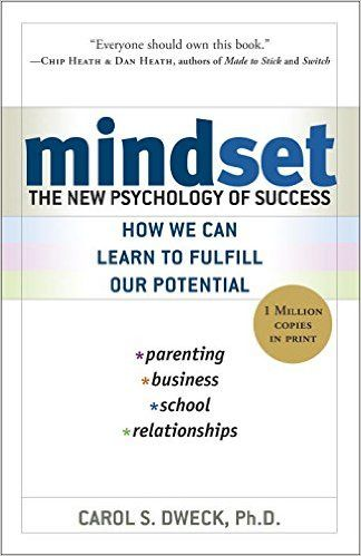 Mindset: The New Psychology of Success by Carol Dweck