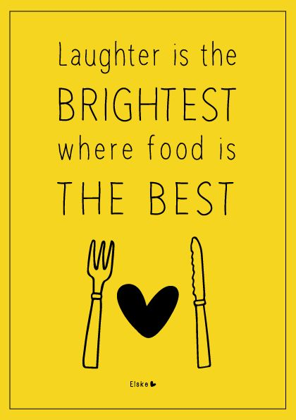 Laughter is the brightest where food is the best | Elske | www.elskeleenstra.nl