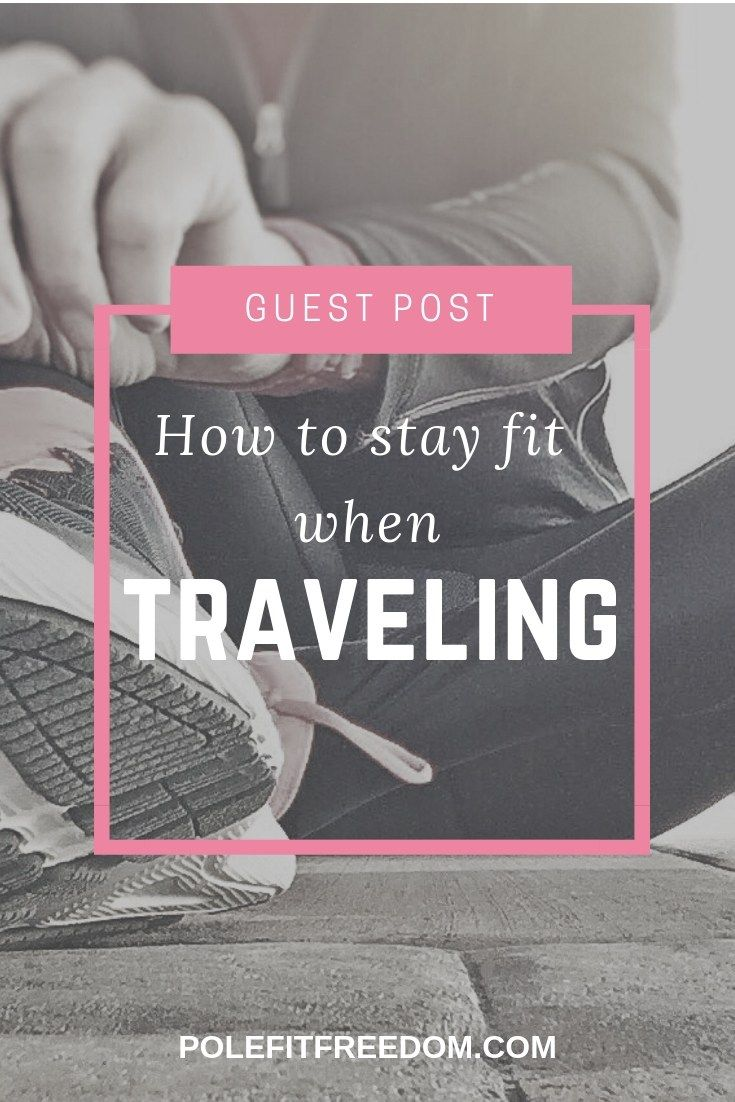 How to Stay Fit When Traveling [Guest Post   Pole Fit