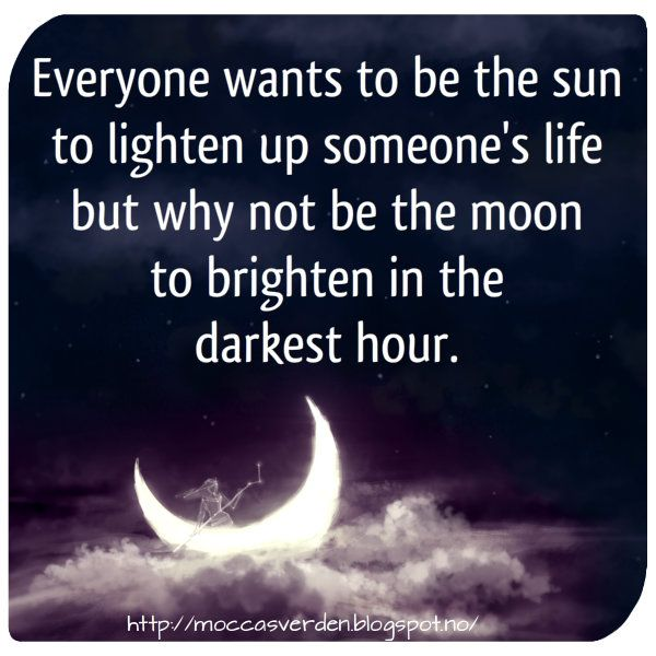 Love Your Life: Be the moon