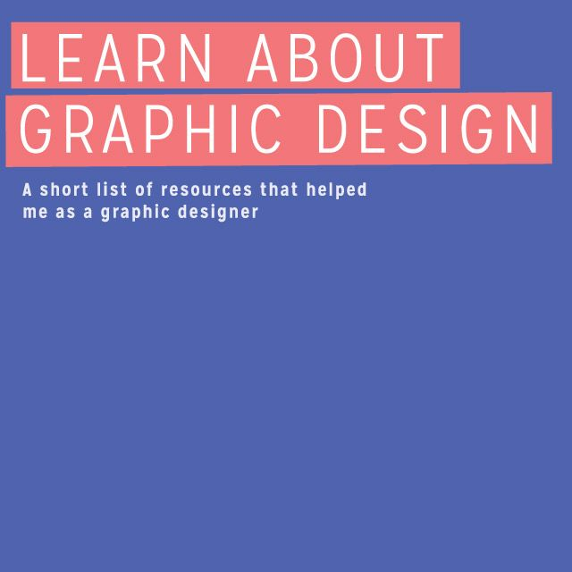 A List of Resources to Help You Learn About Graphic Design // Viva Bang Bang