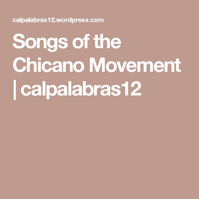 best chicano movement images chicano activists  songs of the chicano movement