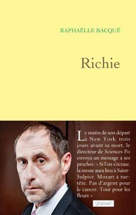 Richie, par Raphaëlle Bacqué (Editions Grasset, 2015). Biographie de Richard Descoings, ancien directeur de Sciences Po Paris.