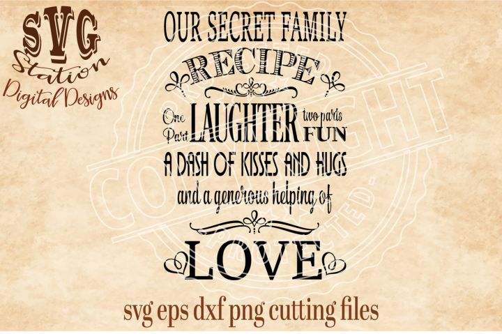 Our Secret Family Recipe / SVG DXF PNG EPS Cutting File Silhouette Cricut Instant download cutting file for machines that are compatable with the files formats listed:  Used for vinyl decals, wood signs, HTV decals for colthing, scrapbooking and many other crafting projects. 1 Zip File