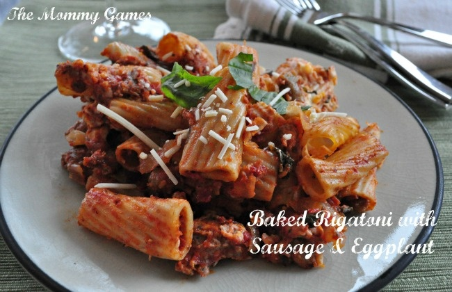 Baked Rigatoni with Sausage & Eggplant - you family will loves this!