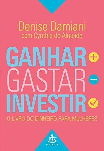 Ganhar, Gastar, Investir. O Livro do Dinheiro Para Mulher... https://www.amazon.com.br/dp/8543103525/ref=cm_sw_r_pi_dp_x_DoXzyb1N80PET