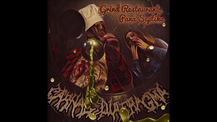 Carnal Diafragma - Grind Restaurant Pana Septika (2017) Full Album (Gore...
