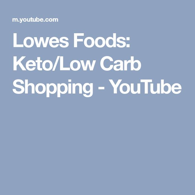 Lowes Foods: Keto/Low Carb Shopping - YouTube