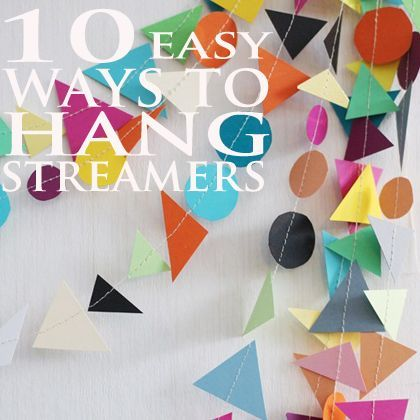 love these! 10 Easy Ways to Hang Streamers in Under 5 Minutes