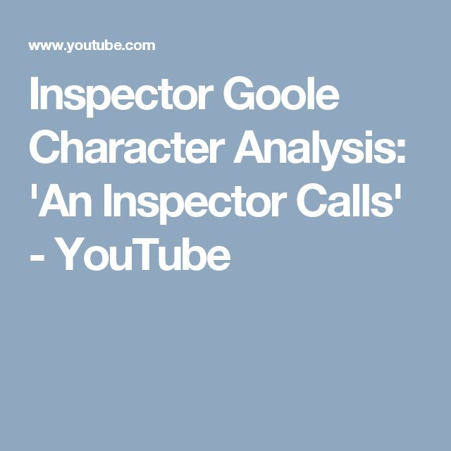 an inspector calls goole Your browser is not supported some parts of this page may not work please upgrade your browser for a better experience upgrade browser.