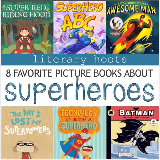 Literary Hoots: Superhero Picture Books--Just in time for summer reading!