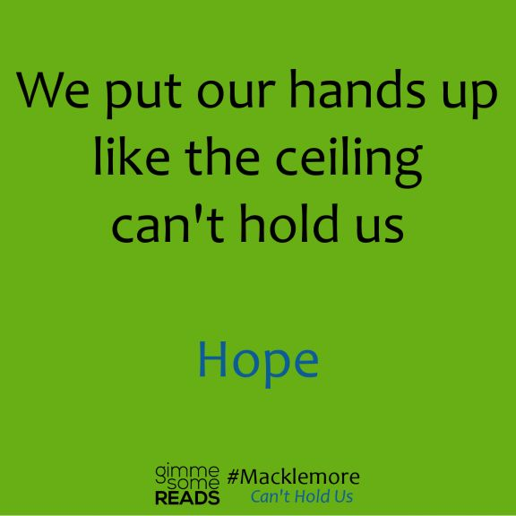 Macklemore: Can't Hold Us | gimmesomereads.com #quote