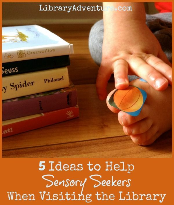 5 Ideas to Help Sensory Seekers When Visiting the Library {LibraryAdventure.com}