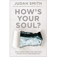 How's Your Soul? by Judah Smith