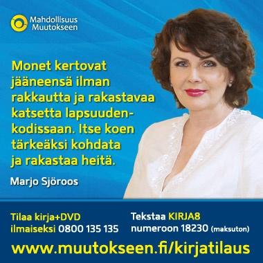 Mallimamma Marjo Sjöroos kertoo muutostarinansa, www.muutokseen.fi/sjoroos    Tilaa ilmainen kirja (ei postimaksuja, ei piilokuluja), www.muutokseen.fi/kirjatilaus